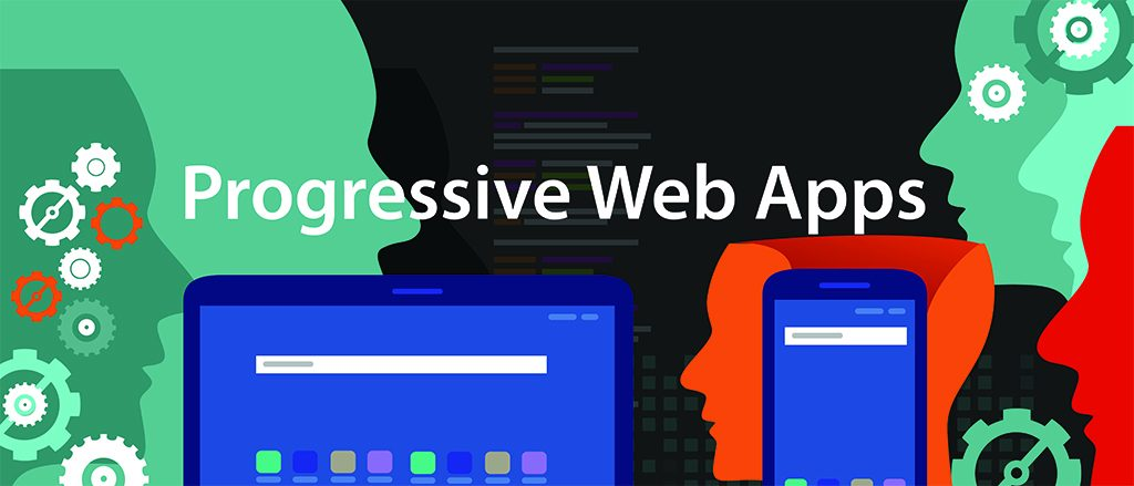 What You Must Know About Progressive Web Apps