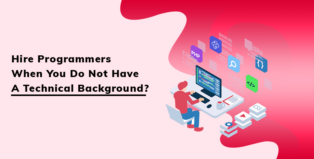 Hire Programmers with technical background